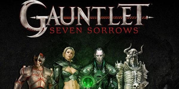Gauntlet: Seven Sorrows | Fantasymundo