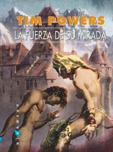Portada de La fuerza de su mirada, de Tim Powers
