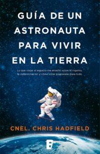 Guía de un astronauta para vivie en la Tierra
