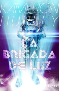 La brigada de la luz Kameron Hurley