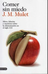 Comer sin miedo, de J.M. Mulet