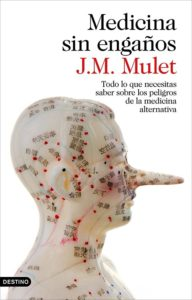Medicina sin engaños, de J.M. Mulet