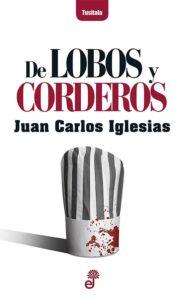 Portada de De lobos y corderos, de Juan Carlos Iglesias