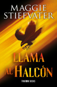 Llama al halcón, de Maggie Stiefvater