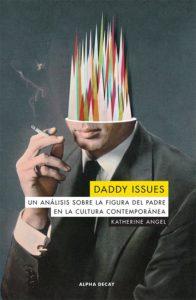 Portada de Daddy Issues, de Katherine Angel