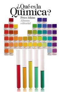 Portada de ¿Qué es la química?, de Peter Atkins