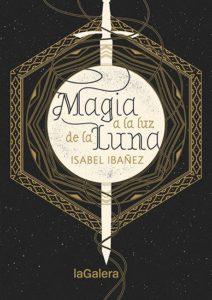 Magia a la luz de la luna, de Isabel Ibáñez