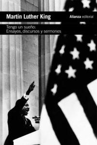 Portada de Tengo un sueño. Ensayos, discursos y sermones, de Martin Luther King Jr.