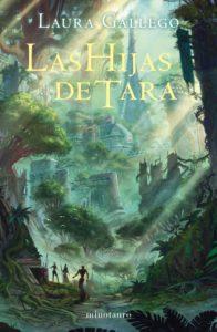 """Portada """"Las Hijas de Tara"""", Laura Gallego, Ediciones Minotauro"""